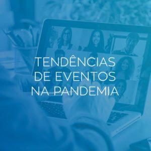 Tendências de eventos na pandemia